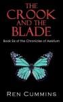 The Crook and the Blade (Chronicles of Aesirium, Book 6) - Ren Cummins, Quiana Kirkland