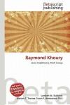 Raymond Khoury - Lambert M. Surhone, Mariam T. Tennoe, Susan F. Henssonow
