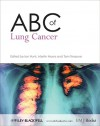 ABC of Lung Cancer - Ian Hunt, Tom Treasure, Martin M. Muers