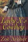 Lady X's Cowboy - Zoe Archer