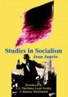 Studies in Socialism - Jean Jaurès, Leon Trotsky, J. Ramsay Macdonald, J. E. Mortimer