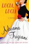 Lucia, Lucia - Adriana Trigiani