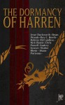 The Dormancy of Harren - Jesse Duckworth, Brian Woods, Roy C. Booth, Walter Rhein, Shane Porteous, RobRoy McCandless, Chris Powell, Nick Bastin, Audrey Grover, Samanthan Lafantasie