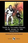 Punch; Or, the London Charivari, Vol. 98: January 18, 1890 (Illustrated Edition) (Dodo Press) - Francis Cowley Burnand