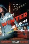When Winter Returns (Rosie Winter, #4) - Kathryn Miller Haines