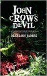 John Crow's Devil - Marlon James