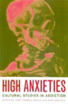 High Anxieties: Cultural Studies in Addiction - Janet Farrell Brodie