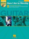 Here I Am to Worship - Guitar Edition: Worship Band Play-Along Volume 2 - Hal Leonard Publishing Company