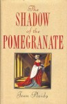 The Shadow of the Pomegranate - Jean Plaidy