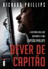 Dever de capitão (Portuguese Edition) - Richard Phillips