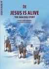 Jesus Is Alive: The Amazing Story - Carine Mackenzie