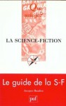La science-fiction - Jacques Baudou