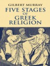 Five Stages of Greek Religion - Gilbert Murray