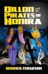 Dillon and the Pirates of Xonira - Derrick Ferguson