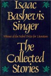 The Collected Stories - Isaac Bashevis Singer