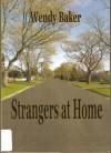 Strangers at Home - Wendy Baker