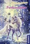 Sternenschweif, 30, Funkenzauber (German Edition) - Linda Chapman, Biz Hull