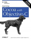 Learning Cocoa with Objective-C - James Duncan Davidson, Apple Inc.