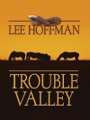 Trouble Valley - Lee Hoffman