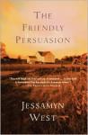 The Friendly Persuasion - Jessamyn West