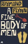 A Fine Body Of Men - Raymond Flynn