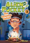Alien in My Pocket: The Science Unfair - Nate Ball, Macky Pamintuan