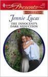 The Innocent's Dark Seduction (Harlequin Presents, #2855) - Jennie Lucas