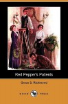 Red Pepper's Patients (Dodo Press) - Grace S. Richmond