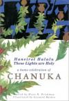 [Ha Nerot Halalu] = Haneirot Halalu = These Lights Are Holy: A Home Celebration Of Chanuka - Leonard Baskin, Elyse Frishman