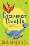Dinosaur Trouble (Young Puffin Story Books) - Dick King-Smith