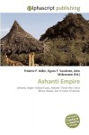 Ashanti Empire - Frederic P. Miller