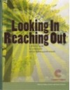 Looking In Reaching Out: A Reflective Guide For Community Service Learning Professionals - Barbara Jacoby, Pamela Mutascio, Richard Harris