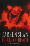 Trials of Death - Darren Shan