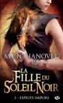 La fille du soleil noir, tome 1 : Esprits impurs (Bit-Lit) (French Edition) - M.L.N. Hanover