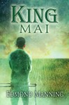 King Mai (The Lost and Founds) - Edmond Manning