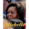 Michelle: Her First Year as First Lady - Robin Givhan