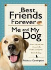 Best Friends Forever: Me and My Dog: What I've Learned about Life, Love, and Faith from My Dog - Rebecca Currington