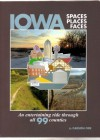 Iowa Spaces Places Faces, An Entertaining Ride Through All 99 Counties - Carson Ode