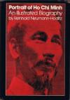 Portrait of Ho Chi Minh: An Illustrated Biography - Reinhold Neumann-Hoditz, John Hargreaves