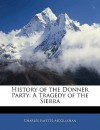 History of the Donner Party: A Tragedy of the Sierra - C.F. McGlashan