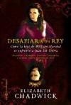 Desafiar a un rey (Novela histórica) (Spanish Edition) - Elizabeth Chadwick, Isabel Murillo
