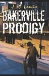 Bakerville Prodigy - J.R. Lewis