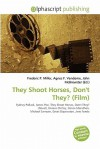 They Shoot Horses, Don't They? (Film) - Agnes F. Vandome, John McBrewster, Sam B Miller II
