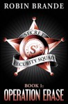 Secret Security Squad (Book 1: Operation Erase) - Robin Brande