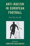 Anti-Racism in European Football: Fair Play for All - Christos Kassimeris