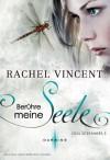 Berühre meine Seele - Rachel Vincent
