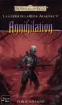 Annihilation (La guerre de la Reine Araignée, #5) - Philip Athans