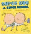 Super Sue at Super School - Cressida Cowell, Russell Ayto