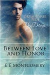 Between Love and Honor - E.E. Montgomery