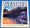 Weather (National Geographic Action Book) - National Geographic Society, Tom Klerein, John Sibbick
